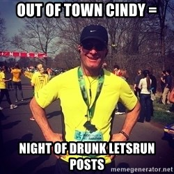 MikeRossiCheat - Out of town cindy = Night of drunk LetsRun posts