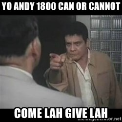 FPJ Hoy - YO ANDY 1800 CAN OR CANNOT COME LAH GIVE LAH