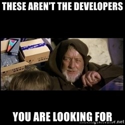 JEDI MINDTRICK - These aren't the developers you are looking for