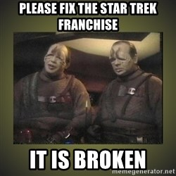Star Trek: Pakled - Please Fix the Star Trek Franchise It is Broken
