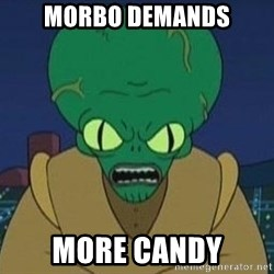 Morbo - Morbo Demands More Candy