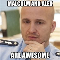 riepottelujuttu - MAlCOLM AND ALEX ARE AWESOME