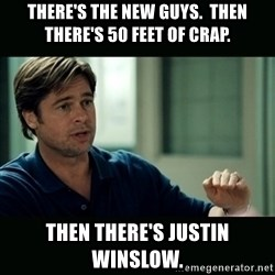 50 feet of Crap - There's the New Guys.  Then there's 50 feet of crap. Then there's Justin Winslow.