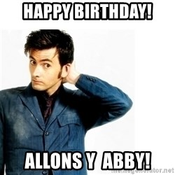 Doctor Who - Happy Birthday! Allons y  Abby!