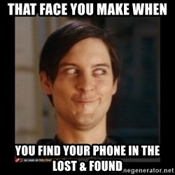 Tobey_Maguire - That face you make when you find your phone in the lost & Found