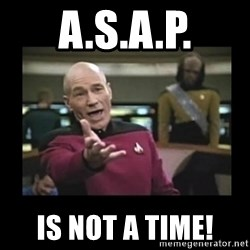 Patrick Stewart 101 - A.s.a.p. Is not a time!