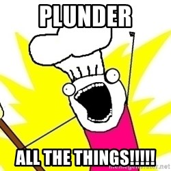 BAKE ALL OF THE THINGS! - Plunder ALL THE THINGS!!!!!