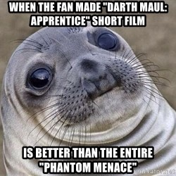 """Awkward Seal - When the fan made """"Darth Maul: Apprentice"""" short film is better than the entire """"Phantom Menace"""""""
