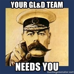 your country needs you - YOUR GL&D TEAM NEEDS YOU