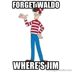 Where's Waldo - Forget Waldo Where's Jim