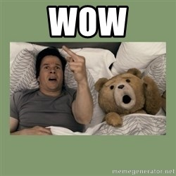 Ted Movie - WOW