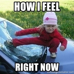 Angry Karate Girl - HOW I FEEL RIGHT NOW