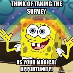 spongebob rainbow - Think of taking the Survey as your magical opportunity!