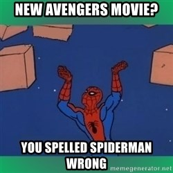60's spiderman - NEW AVENGERS MOVIE? YOU SPELLED SPIDERMAN WRONG