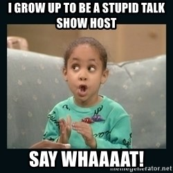 Raven Symone - i grow up to be a stupid talk show host say whaaaat!