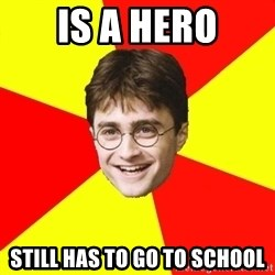 cheeky harry potter - is a hero still has to go to school