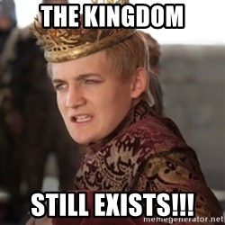 Douchebag Joffrey Baratheon - The Kingdom STILL EXISTS!!!