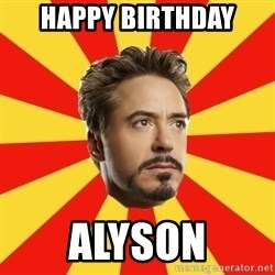 Leave it to Iron Man - HAPPY BIRTHDAY ALYSON
