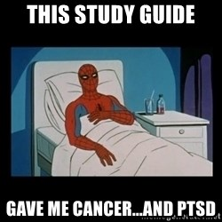 it gave me cancer - this study guide gave me cancer...and ptsd