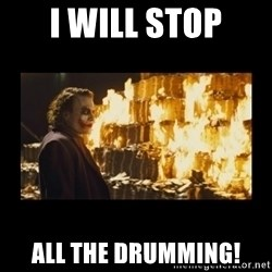 Joker's Message - i will stop all the drumming!