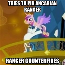 Shining Armor throwing Cadence - tries to pin ancarian ranger ranger counterfires