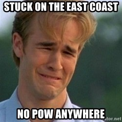 Crying Dawson - Stuck on the east coast  No pow anywhere