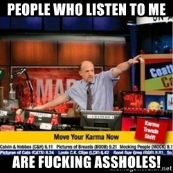 Mad Karma With Jim Cramer - people who listen to me are fucking assholes!