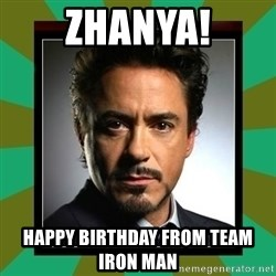 Tony Stark iron - Zhanya! Happy Birthday from Team Iron Man