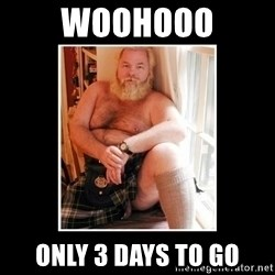 Sexy Scotsman - Woohooo Only 3 days to go