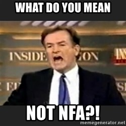 Angry Bill O'Reilly - WHAT DO YOU MEAN NOT NFA?!