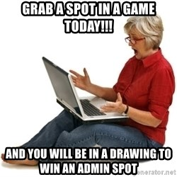 SHOCKED MOM! - Grab a spot in a game today!!! And you will be in a drawing to win an admin spot