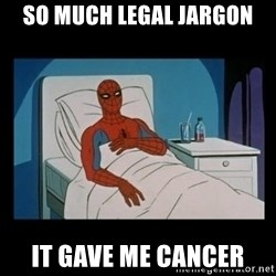 it gave me cancer - So much legal jargon it gave me cancer