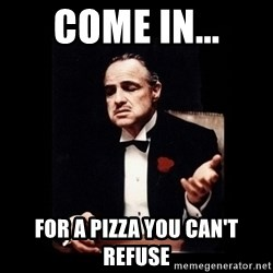 The Godfather - Come in... For a pizza you can't refuse