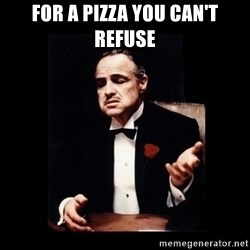 The Godfather - for a pizza you can't refuse