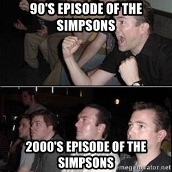 Reaction Guys - 90's episode of the Simpsons 2000's episode of the Simpsons