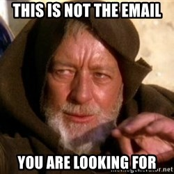 JEDI KNIGHT - This is not the email you are looking for