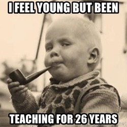 Smart Baby - i feel young but been teaching for 26 years