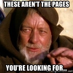 JEDI KNIGHT - THESE AREN'T THE PAGES YOU'RE LOOKING FOR...
