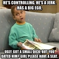 Olivia Cosby Show - He's Controlling, He's a jerk. Has a big ego, Ugly, Got a small dick, But you dated him? Girl please have a seat.