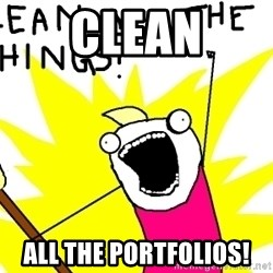 clean all the things - Clean All the portfolios!