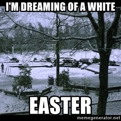 UVIC SNOWDAY - I'm dreaming of a white  Easter
