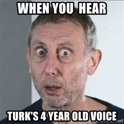 Michael Rosen stares into your soul - When you  hear  Turk's 4 Year Old Voice