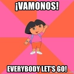 Noob Explorer Dora - ¡Vamonos! Everybody let's go!