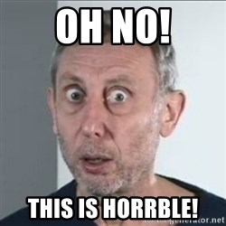 Michael Rosen stares into your soul - Oh No! This Is Horrble!