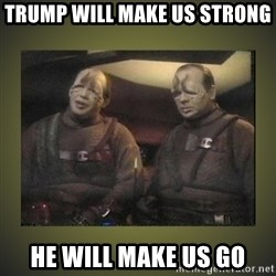 Star Trek: Pakled - Trump will make us strong He will make us go