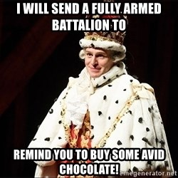 i will send a fully armed battalion to remind you to buy some avid chocolate i will send a fully armed battalion to wish you a happy birthday,Hamilton Birthday Meme