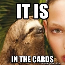 The Rape Sloth - it is   in the cards