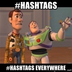 Buzz lightyear meme fixd - #HASHTAGS #HASHTAGS EVERYWHERE