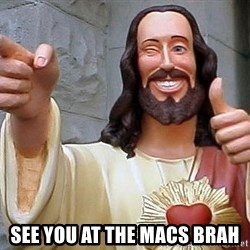 Hippie Jesus -  see you at the macs brah