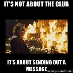 Joker's Message - it's not about the club it's about sending out a message